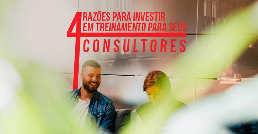Empresário: 4 razões para investir em treinamento para seus consultores