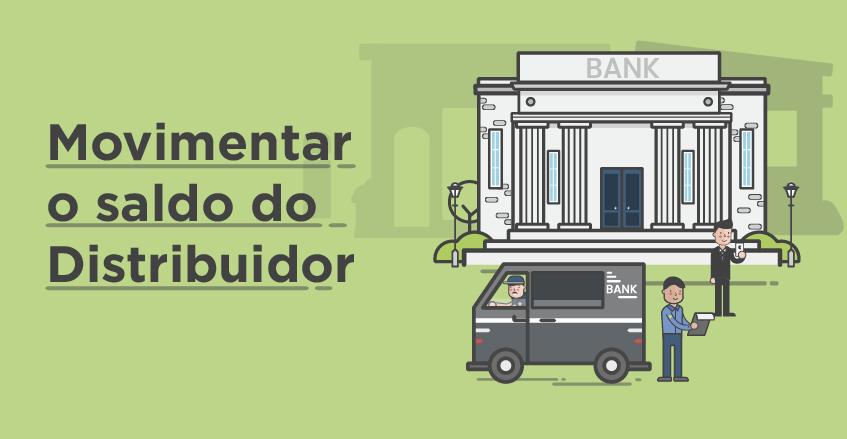 Como movimentar o saldo do distribuidor?