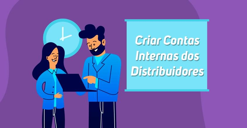 Como criar contas internas dos distribuidores?