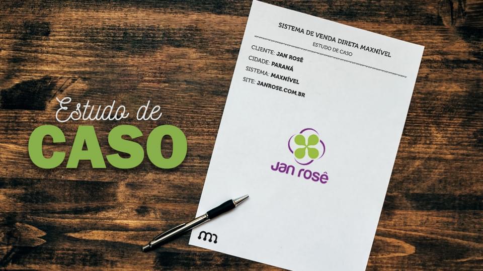 Estudo de caso: Como a Jan Rosê obteve sucesso ao acreditar nas pessoas e no mercado Multinível?