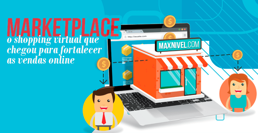 Marketplace: O shopping virtual que chegou para fortalecer as vendas online