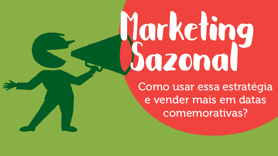 Sistema de vendas diretas e marketing multinível Maxnivel - Marketing Sazonal: como usar essa estratégia e vender mais em datas comemorativas?