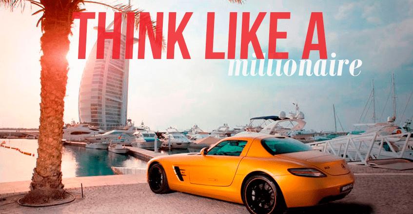 4 hábitos infalíveis para você pensar como um milionário