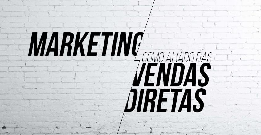 Marketing como aliado da venda direta